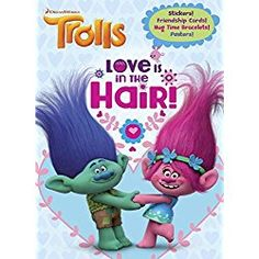 Love Is in the Hair! (DreamWorks Trolls) (4 Color Plus Stkrs and Cards)