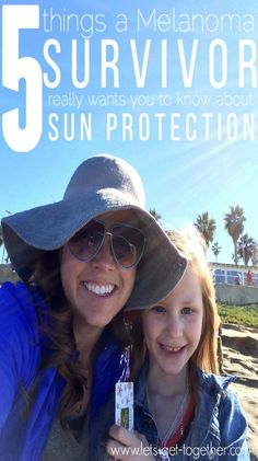 5 Things a Melanoma Survivor Really Wants You to Know About Sun Protection - 3 & 4 are such great tips! Just in time for summer. #summer #sunprotection