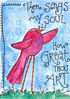 Bible Verse Then Sings My Soul How Great Thou Art Illustrated Watercolor Print - Quotes & Stuff - Bibel My Bible, Bible Scriptures, Bible Quotes, Motivational Quotes, Eye Quotes, Wall Quotes, Scripture Art, Bible Art, Beautiful Words