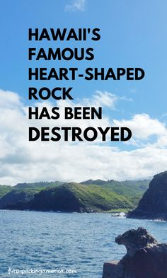 Is the heart-shaped rock of Hawaii really gone? Go Hawaii, Hawaii Vacation, Hawaii Travel, Vacation Ideas, Travel Usa, Travel Tips, Beach Travel, Trip To Maui, Beach Trip
