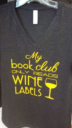 My Book Club Only Reads Wine Labels t-shirt funny Ladies fit