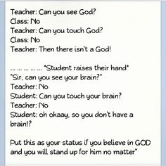 """I always hated this popular """"story."""" Sounds like such a great point until you think about it. Dear Student, Thanks to Science, Technology and Medicine....you can indeed see your brain. You still can't see God. Sincerely, Actual Intellect."""