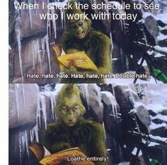 20 The Grinch Memes Funny Humor. Check Out More. Grinch Memes, O Grinch, The Grinch Quotes, Work Memes, Work Humor, Work Quotes, Lab Humor, Fun Quotes, Motivational Quotes