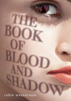 The Book of Blood and Shadow by Robin Wasserman.