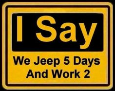 Exellent choice my lord. Jeep Mods, Jeep Tj, Jeep Truck, Jeep Quotes, Funny Quotes, Jeep Humor, Jeep Funny, Jeep Baby, Cool Jeeps