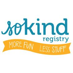 Want to plan a joyful and meaningful event that reflects your lifestyle and values? SoKind is a registry service that encourages the giving of homemade gifts, charitable donations, secondhand goods, experiences, time, day-of-event help, and more. Here's to more fun and less stuff!