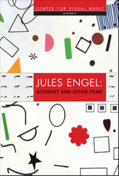 Jules Engel: Accident and Other Films. Center for Visual Music. Animated Teacher, Graphic Score, Sound Art, Dance Movement, Thesis, Scores, Preserves, Films, Tutorials