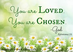 """You are Loved. You are Chosen -God"" [~I am chosen and not rejected~ Ephesians NLT 4 Even before he made the world, God loved us and chose us in Christ to be holy and without fault in his eyes. Bible Scriptures, Bible Quotes, Healing Scriptures, Scripture Verses, Christian Life, Christian Quotes, Religion Catolica, God Loves You, Jesus Loves"