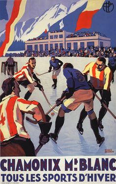 Chamonix Mt Blanc by Broders 1930 France - Beautiful Vintage Poster Reproduction. This vertical French travel poster features a hockey game on an outdoor rink with crowds in the stands and mountains behind them. Paris Vintage, Vintage Ski, Look Vintage, Vintage Travel Posters, Vintage Sport, Vintage Canvas, French Vintage, Hockey Posters, Ski Posters