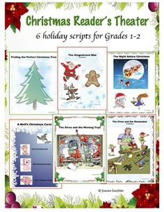 6 reader's theatre scripts for Christmas with stories about Santa, the elves, reindeers, the Gingerbread Man, a family looking for the perfect Christmas tree and a mouse and a girl too excited to sleep on Christmas Eve.