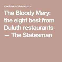 The Bloody Mary: the eight best from Duluth restaurants — The Statesman