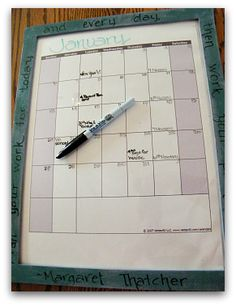Make your own wet-erase or dry-erase calendar.