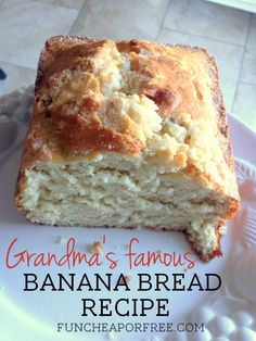 Blog post at Fun Cheap or Free : Today I'm sharing my Grandma's famous banana bread recipe. This is really the best, easiest, and most fool-proof recipe EVER. I hate bak[..]