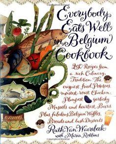Everybody Eats Well in Belgium Cookbook by Ruth Van Waerebeek, http://www.amazon.com/dp/1563054116/ref=cm_sw_r_pi_dp_v9yMqb0V02JFY