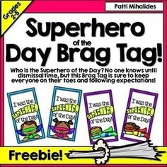 Who is the Superhero of the Day? No one knows until dismissal time, but this Brag Tag is sure to keep everyone on their toes and following expectations! Teacher, you choose the hero for the day in the morning, and then all day long, without naming them, you announce all the positive things you notice they're doing!
