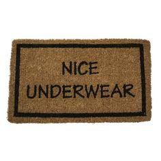 """""""Nice Underwear"""" Door Mat - $30.99"""