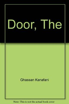 Door, The by Ghassan Kanafani, http://www.amazon.ca/dp/9963610838/ref=cm_sw_r_pi_dp_k5jKsb0T7YJNH