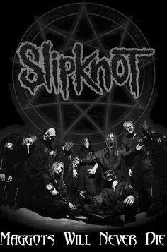 Slipknot Maggots will never die!