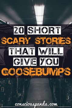20 Short Scary Stories That Will Give You Goosebumps