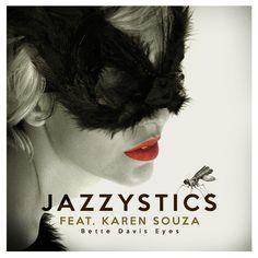 Bette Davis Eyes (feat. Karen Souza), a song by Jazzystics, Karen Souza on Spotify