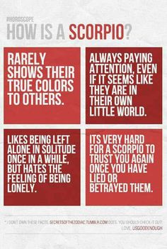 Scorpio...Boom those bottom 2 sum my current situation up! I DO NOT LIE  and I DO NOT TOLERATE LIARS!!!!!
