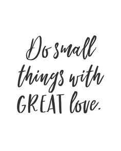 Do small things with great love. *affiliate* #smallthings #greatlove #greatlovequote