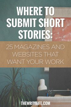 Where To Submit Your Short Stories: 25 Magazines and Online Publications That Want Your Work | Ready to publish your writing, but don't know where to submit it? Check out this list of 25 places to write for.