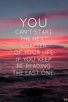 Son bölümü tekrar tekrar okumaya devam ederseniz, hayatınızın bir sonraki bölümüne geçemezsiniz.