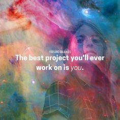 The best project you'll ever work on is you. #youniverse