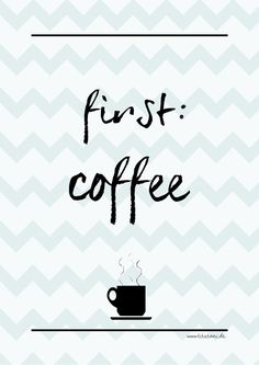 free printable: first: coffee