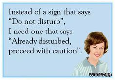 instead-sign-do-not-disturb-already-disturbed-proceed-with-caution-ecard