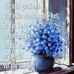Evening Greetings, Goeie More, More Images, Good Morning Wishes, Afrikaans, Lekker Dag, Verses, Pictures, Scriptures