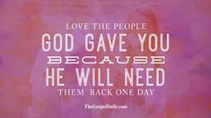 Love who God gives you...
