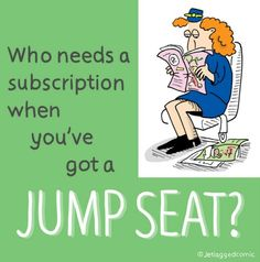 Who needs a subscription when you have a jumpseat?