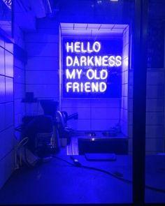 """hello darkness my old friend"" neon-vice: ""Sydney, Australia "" Blue Aesthetic Dark, Purple Aesthetic, Skandinavisch Modern, Neon Rouge, Neon Bleu, Neon Licht, Neon Quotes, Neon Words, Laura Lee"