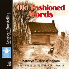 Old-Fashioned Words: What Makes Us Southerners Volume IV Kathryn Tucker Windham begins this montage of stories with the sounds of summer and ends with a joyful Christmas memory. The mixture of tales from the mouth-watering description of good Southern food to the story of a governor more familiar with Tom Sawyer than Tom Jefferson comes together to evoke the image of a happy childhood. The title selection shows us how saying things just a little differently can make life just that much more… Old Fashioned Words, Best Audiobooks, Fashion Words, Memoirs, Audio Books, Storytelling, Southern Food, Humor, Joyful