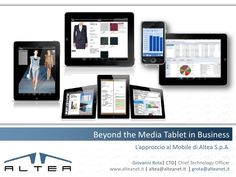 Beyond the Media Tablet in Business - Mobile Altea Approach by Giovanni Rota via Slideshare