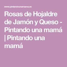 Rosas de Hojaldre de Jamón y Queso - Pintando una mamá   Pintando una mamá