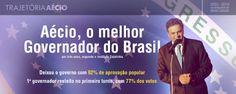 O melhor Governador do Brasil! #AécioNeves #VidaQueInspira #CoragemParaAvançar