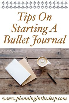 Tips On Starting A Bullet Journal. - Planning In The Deep