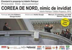 """Adelin Petrişor aduce, în premieră la Iaşi, documentarul """"Coreea de Nord, nimic de invidiat"""""""