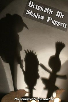 Despicable Me Shadow Puppets with Printable cut-outs.