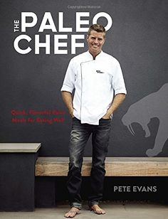 The Paleo Chef Quick Flavorful Paleo Meals for Eating Well *** For more information, visit image link.