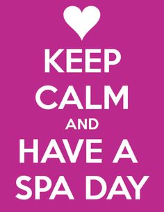 Keep and and have a spa day
