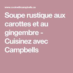 Soupe rustique aux carottes et au gingembre - Cuisinez avec Campbells
