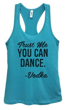 Womens Trust Me YOU CAN DANCE Grapahic Design Fitted Tank Top - Ideal1355