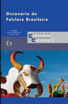 DICIONARIO DO FOLCLORE BRASILEIRO