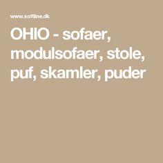 OHIO - sofaer, modulsofaer, stole, puf, skamler, puder
