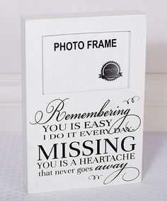 Memorial Frame: Remembering You is Easy