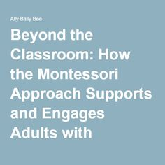 Beyond the Classroom: How the Montessori Approach Supports and Engages Adults with Dementia | Ally Bally Bee